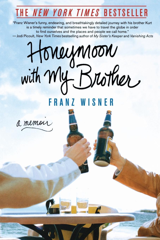 Franz Wisner Honeymoon with My Brother. A Memoir anne weale a spanish honeymoon