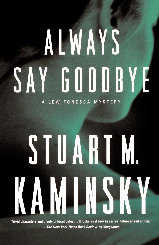 Stuart M. Kaminsky Always Say Goodbye always