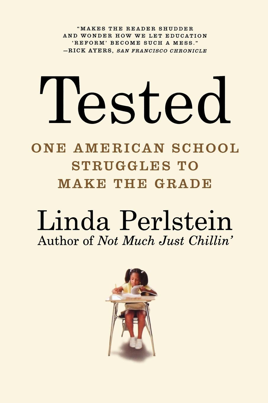 Linda Perlstein Tested. One American School Struggles to Make the Grade