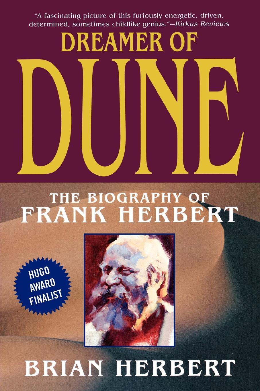Brian Herbert Dreamer of Dune. The Biography Frank