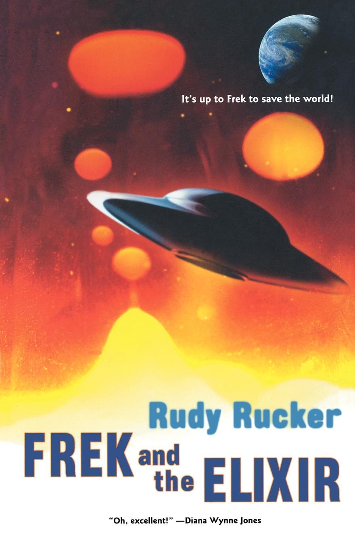 Rudy Von B. Rucker Frek and the Elixir