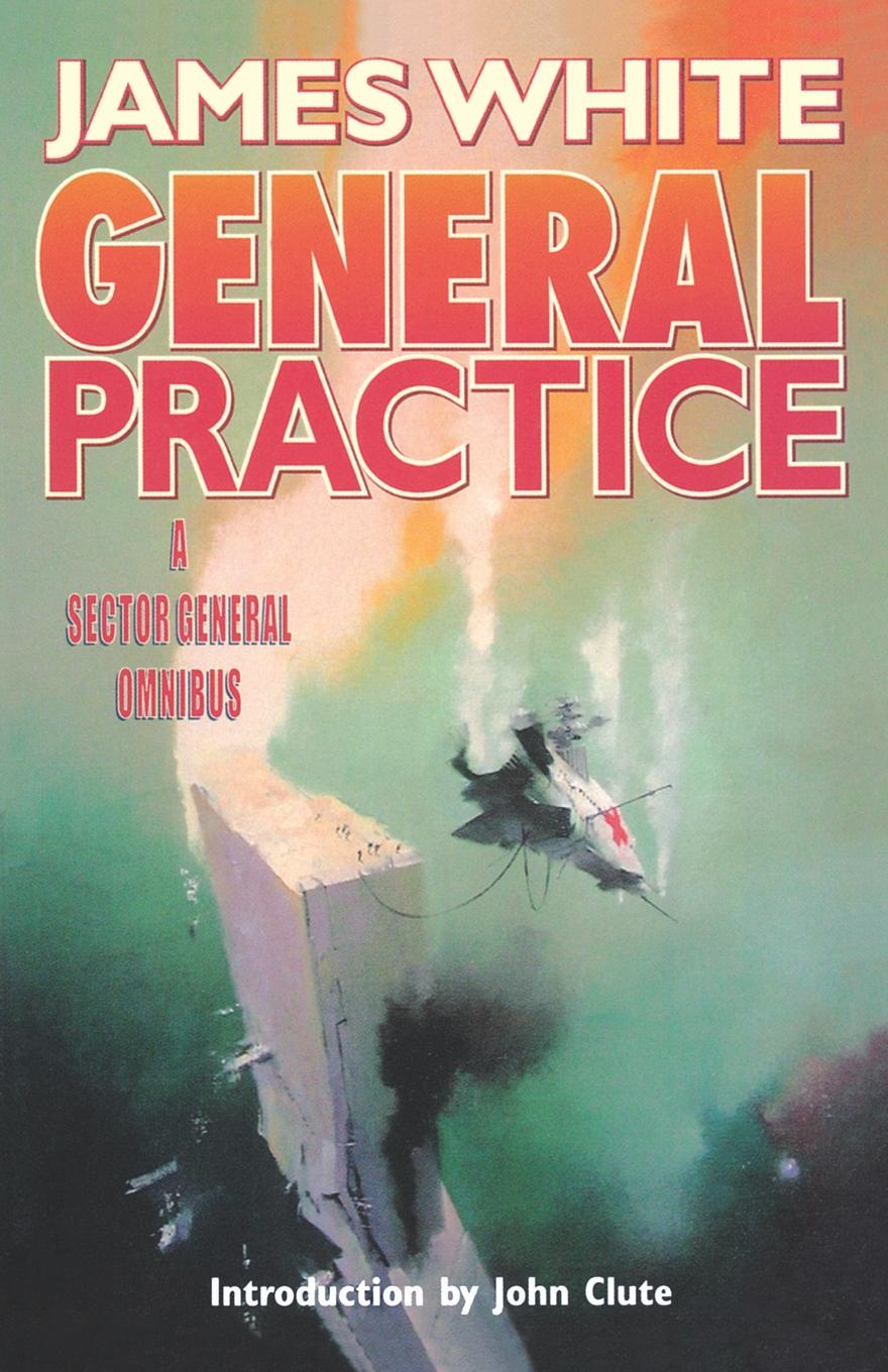 James White General Practice. A Sector General Omnibus цена