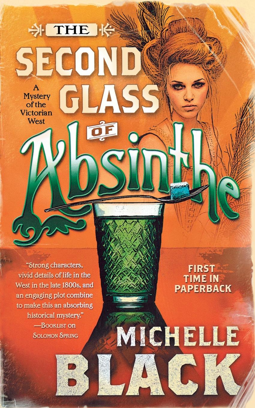 Michelle Black The Second Glass of Absinthe. A Mystery of the Victorian West the mystery of the blue train