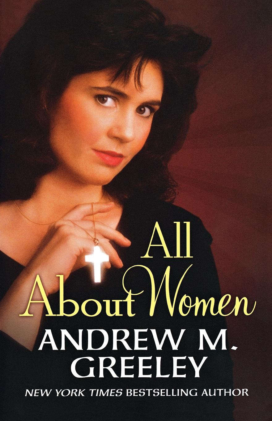 Andrew M. Greeley All about Women