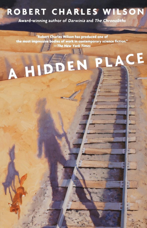 Robert Charles Wilson A Hidden Place