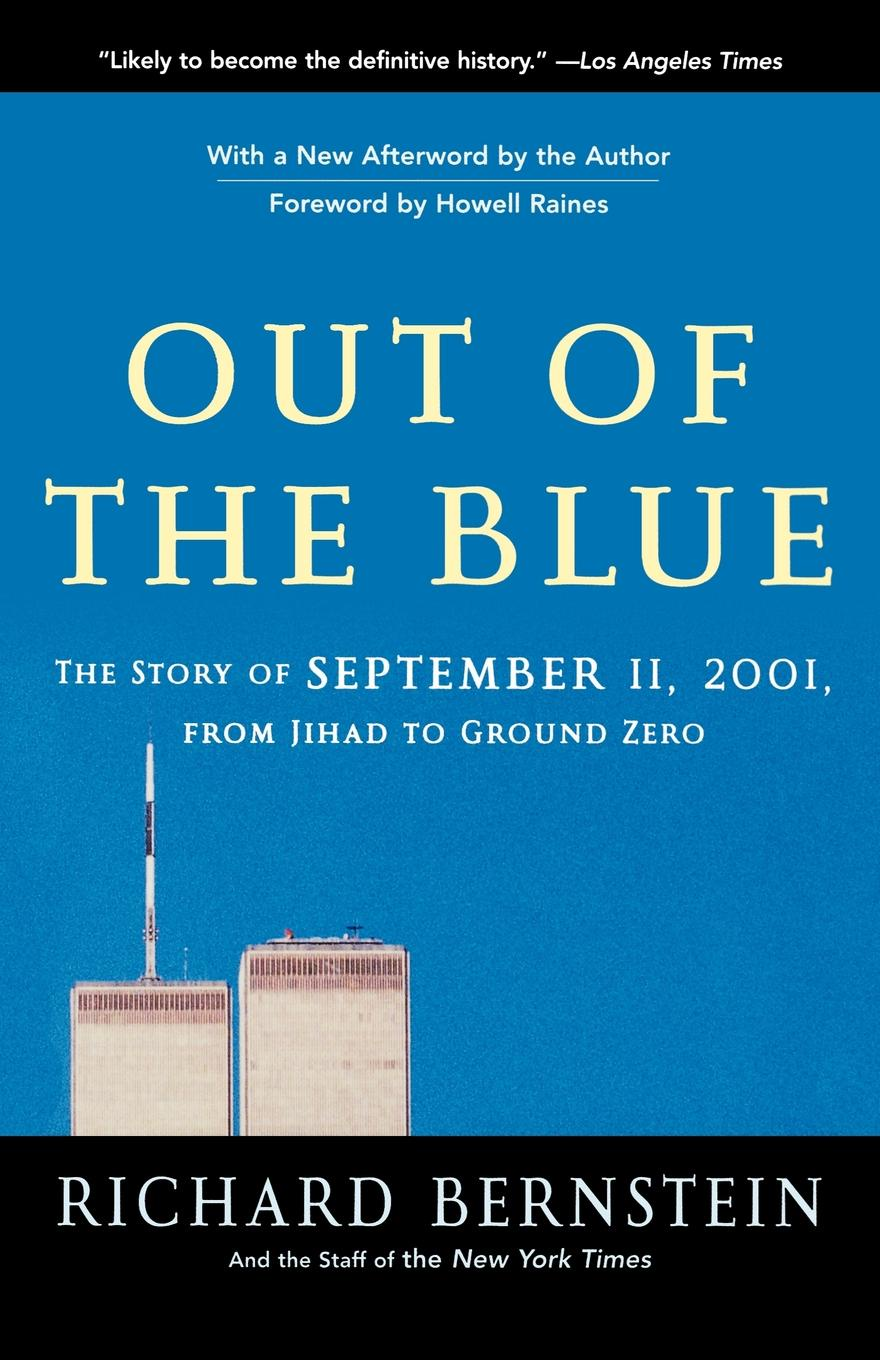 Richard Bernstein, New York Times Out of the Blue. The Story of September 11, 2001, from Jihad to Ground Zero garda parker out of the blue