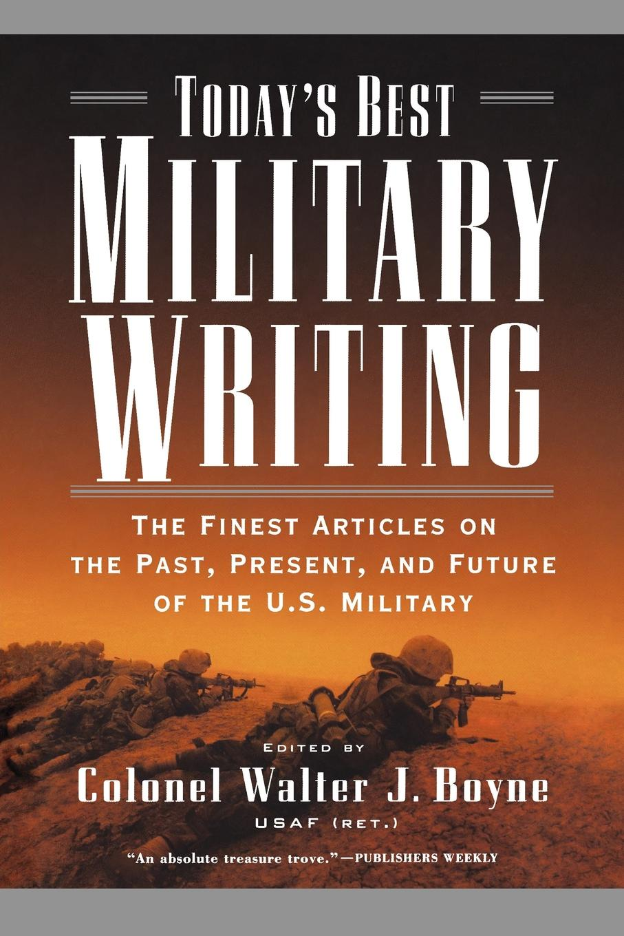 Today's Best Military Writing. The Finest Articles on the Past, Present, and Future of the U.S. Military anastasia novykh predictions of the future and truth about the past and the present