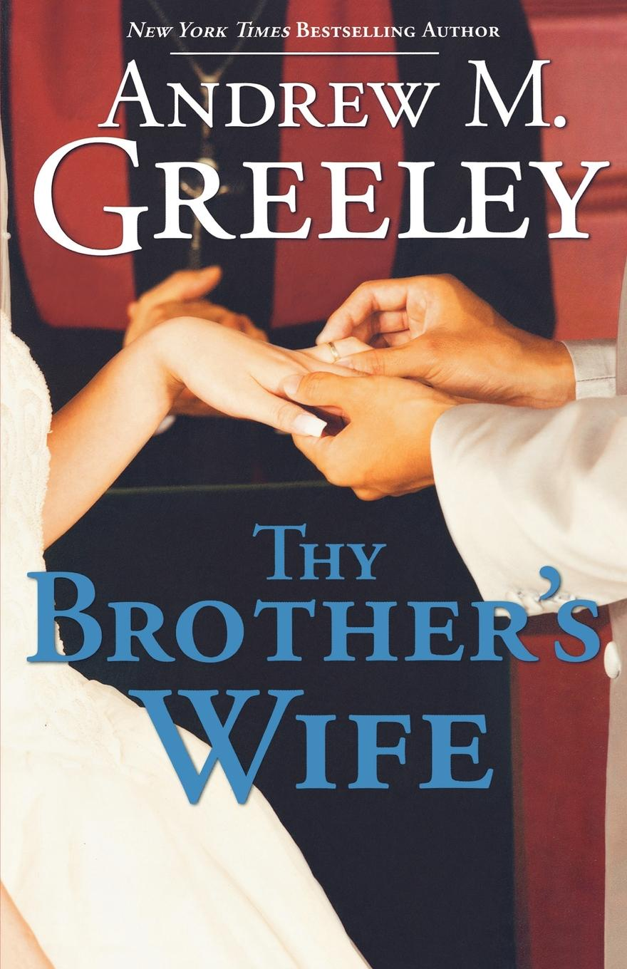 Andrew M. Greeley Thy Brothers Wife