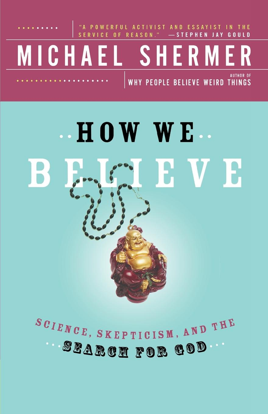 Michael Shermer How We Believe, 2nd Edition. Science, Skepticism, and the Search for God недорого