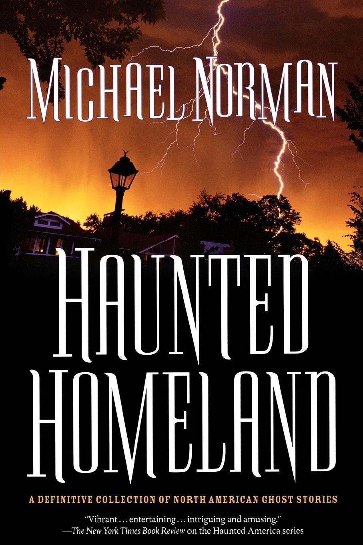 Michael Norman, Norman Haunted Homeland