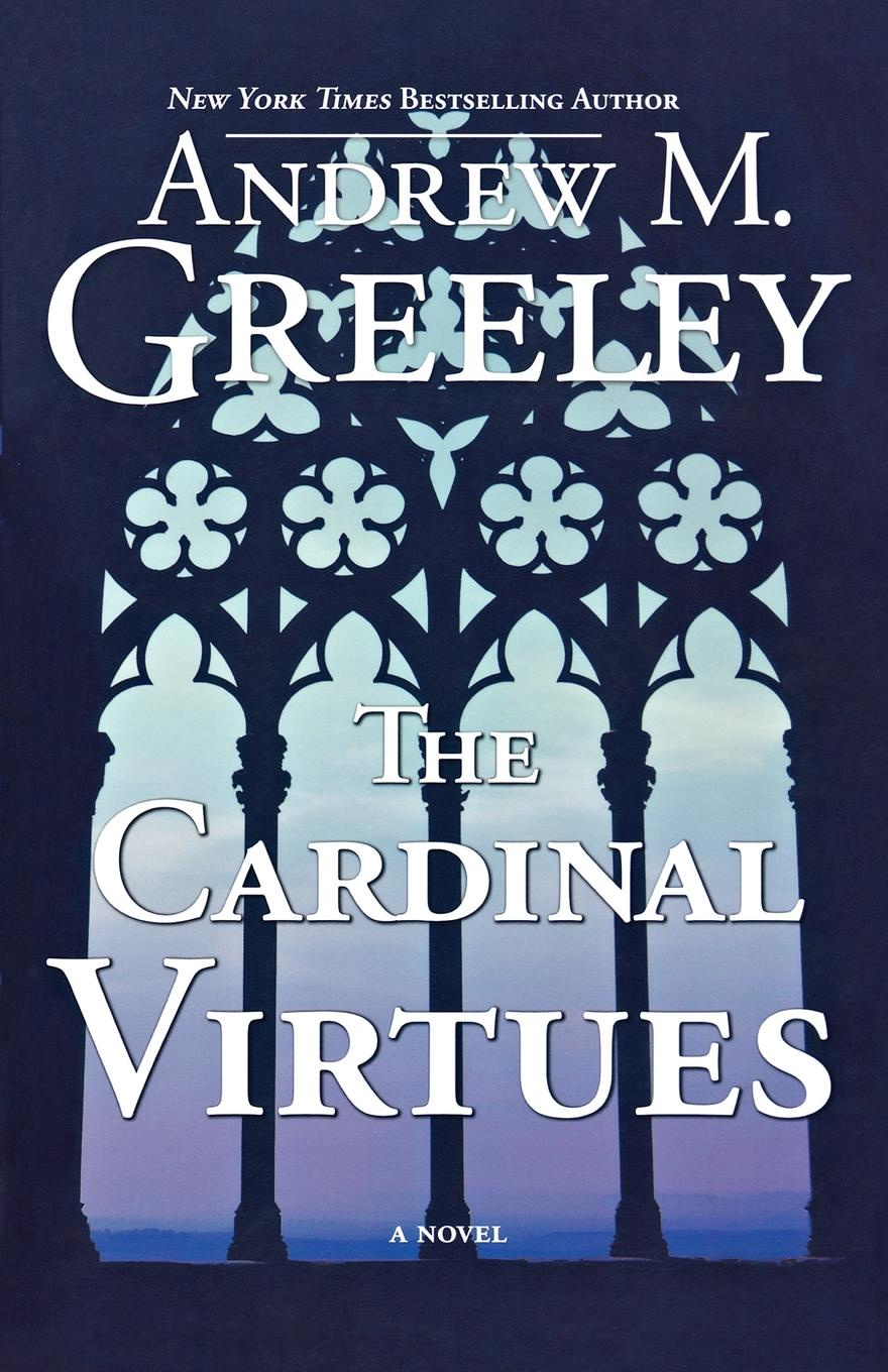 Andrew M. Greeley The Cardinal Virtues