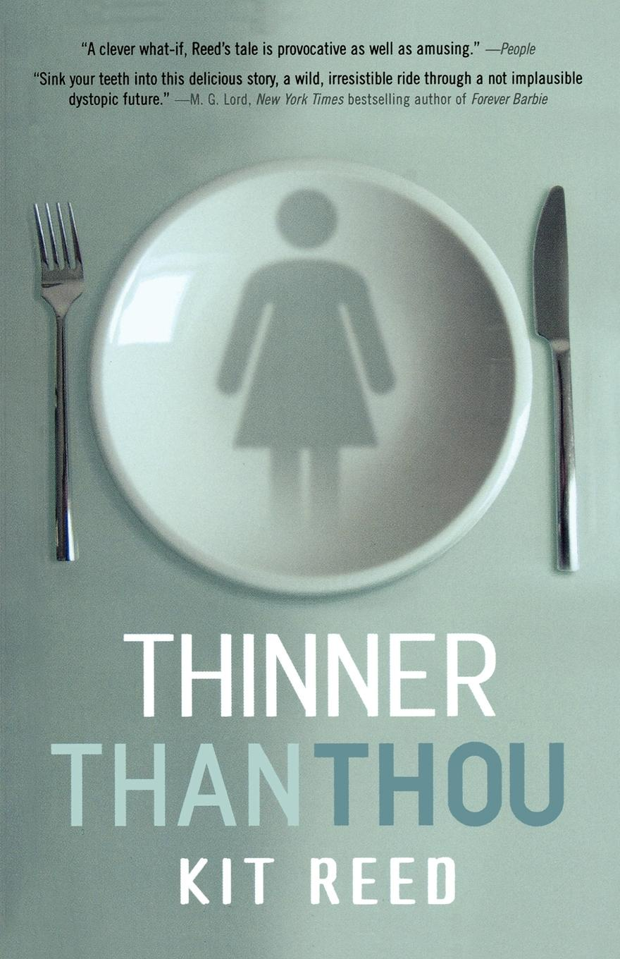 Kit Reed Thinner Than Thou thinner at last