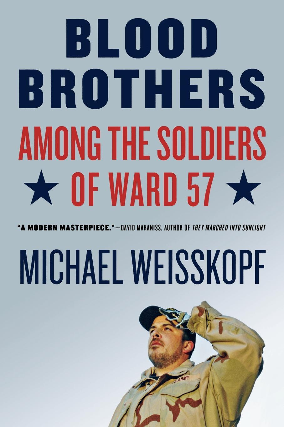 Michael Weisskopf Blood Brothers. Among the Soldiers of Ward 57 антинакипин 250 мл золушка жидкий б32 1