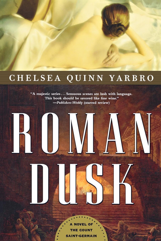 Chelsea Quinn Yarbro Roman Dusk
