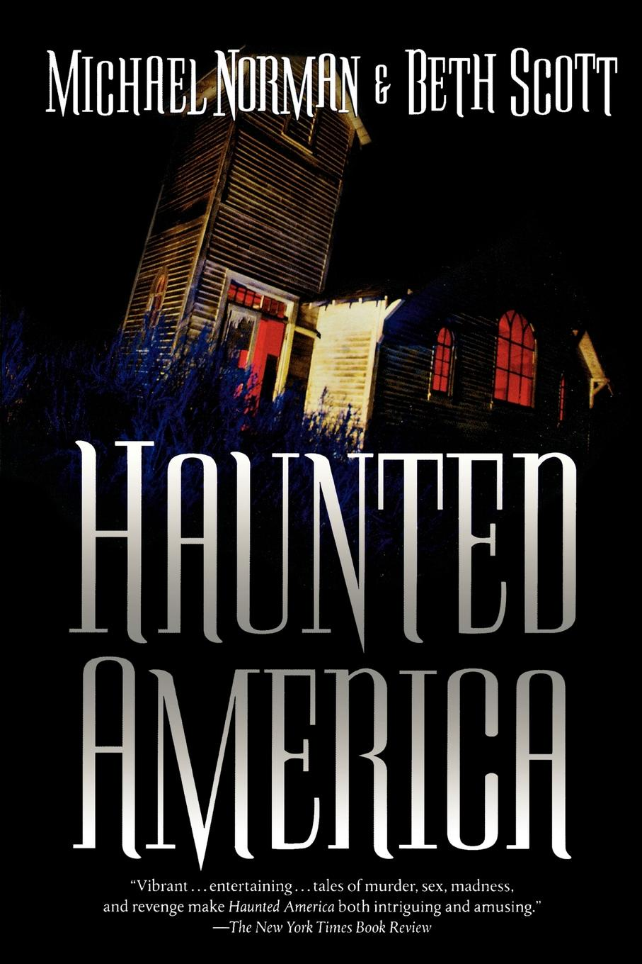 Фото - Beth Scott, Michael Norman Haunted America michael scott mindwalks