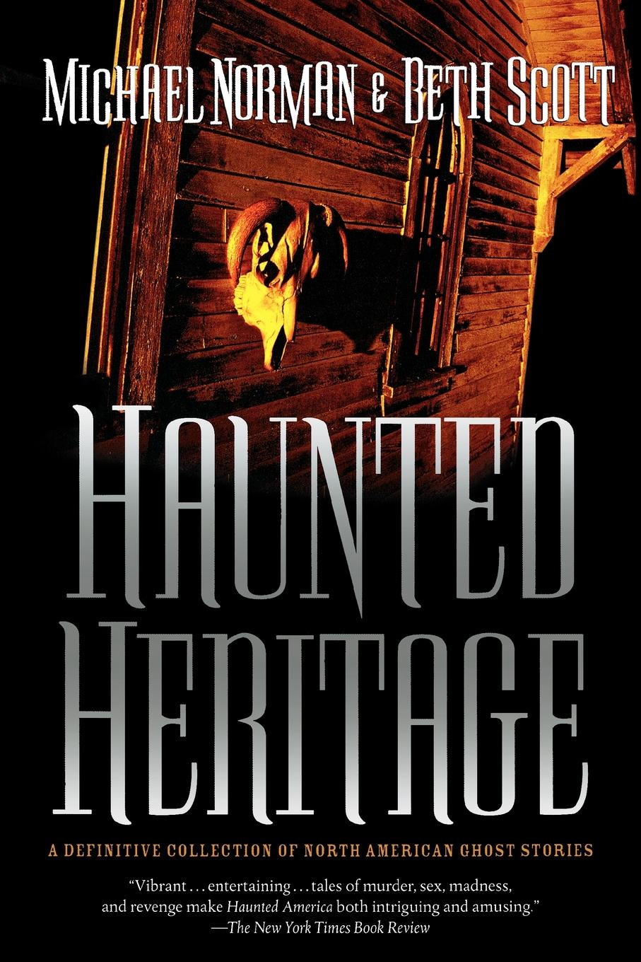 Фото - Michael Norman, Beth Scott Haunted Heritage michael scott mindwalks