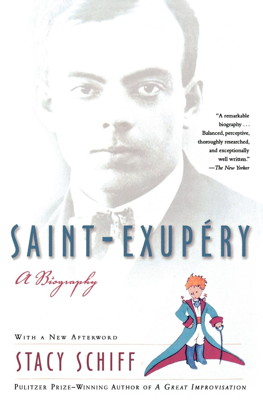 Stacy Schiff Saint-Exupery. A Biography