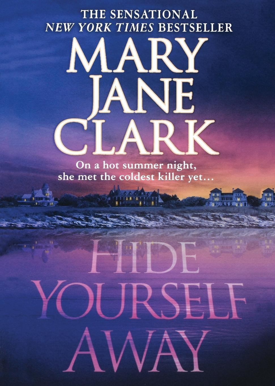 Mary Jane Clark Hide Yourself Away ароматизатор tpa mary jane