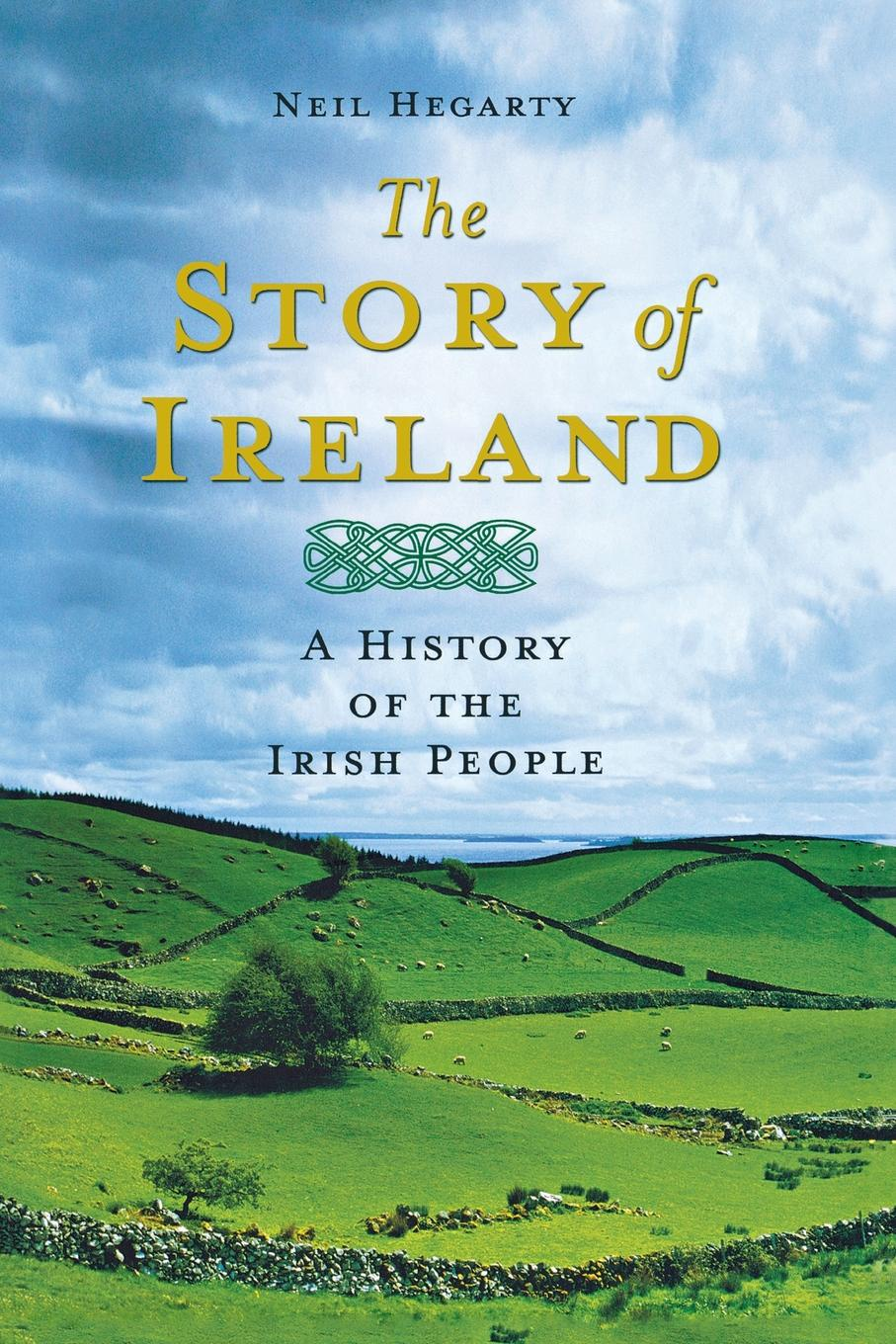 Neil Hegarty The Story of Ireland. A History of the Irish People a history of ireland