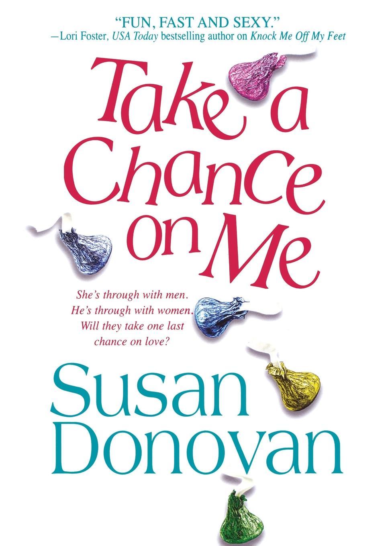 Susan Donovan Take a Chance on Me