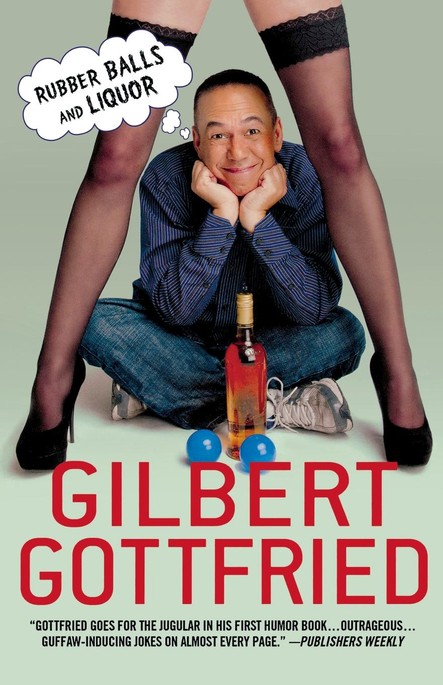 Gilbert Gottfried Rubber Balls and Liquor rubber girl