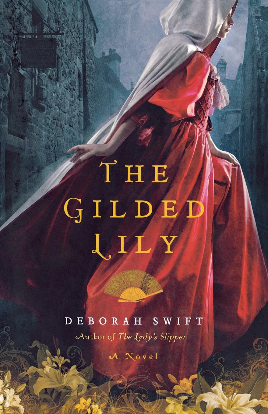 Deborah Swift The Gilded Lily gilded cage