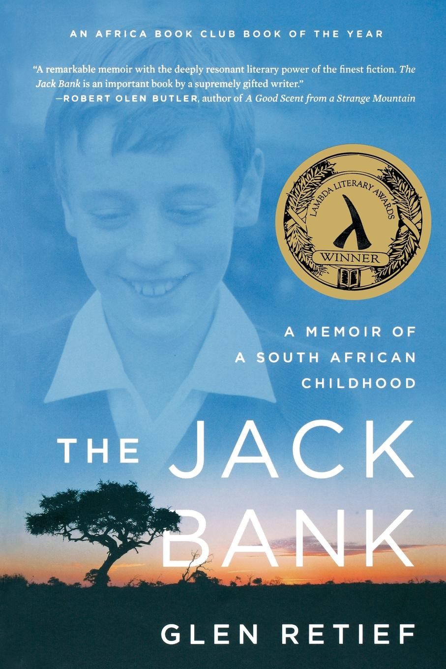 Glen Retief The Jack Bank. A Memoir of a South African Childhood south african style