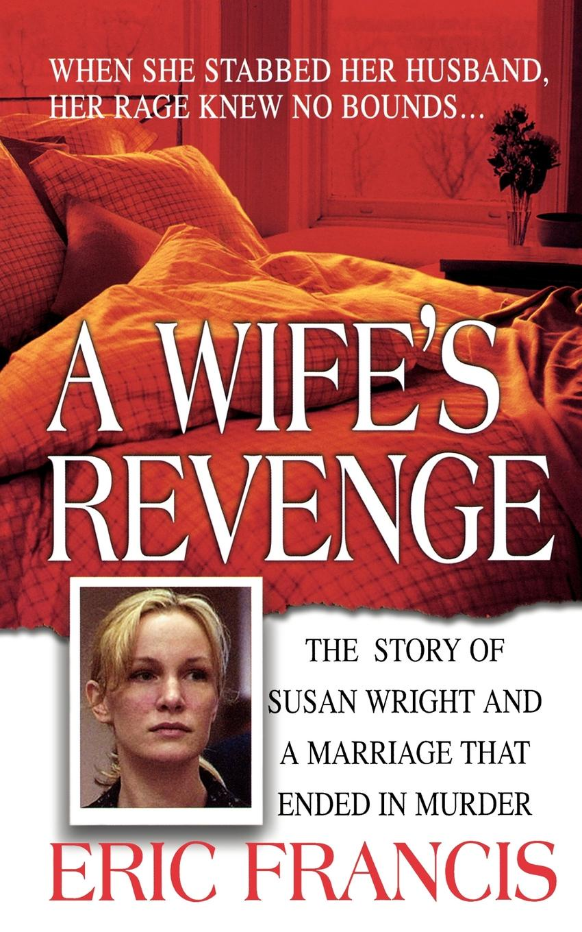 Eric Francis A Wife's Revenge june francis rebel lady convenient wife