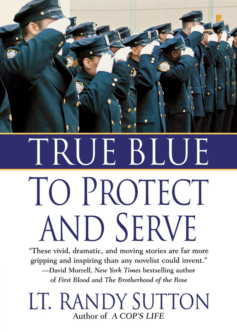 Randy Sutton True Blue. To Protect and Serve true blue