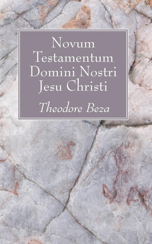 Theodore Beza Novum Testamentum Domini Nostri Jesu Chrisi t p platt novum testamentum domini nostri et servatoris jesu christi aethiopice