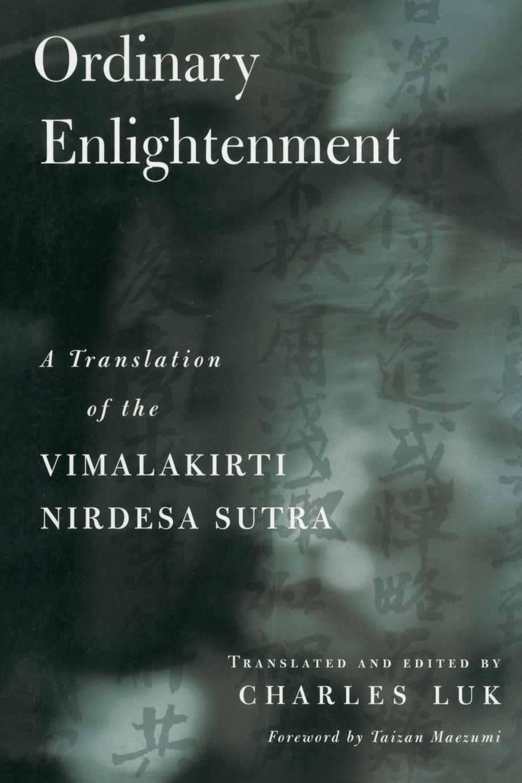Charles Luk, Charles Luk Ordinary Enlightenment. A Translation of the Vimalakirti Nirdesa robert william logan maku an luk kapas allim auli nanai