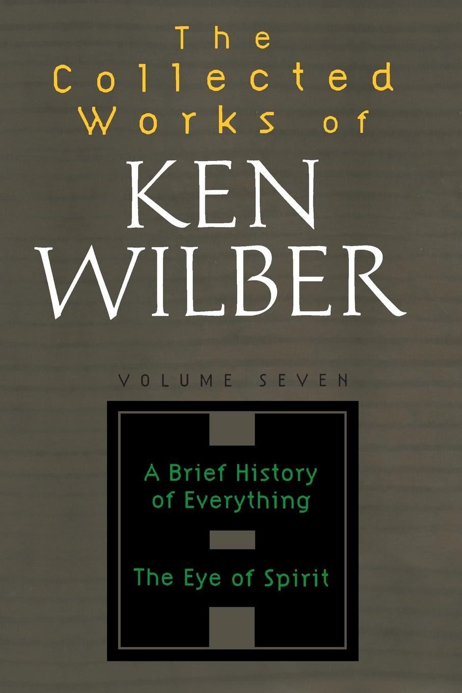 Ken Wilber The Collected Works of Wilber, Volume 7