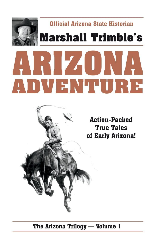 Marshall Trimble Arizona Adventure. Action-Packed True Tales of Early Arizona new 5m trimble gps cable for trimble surveying instrument