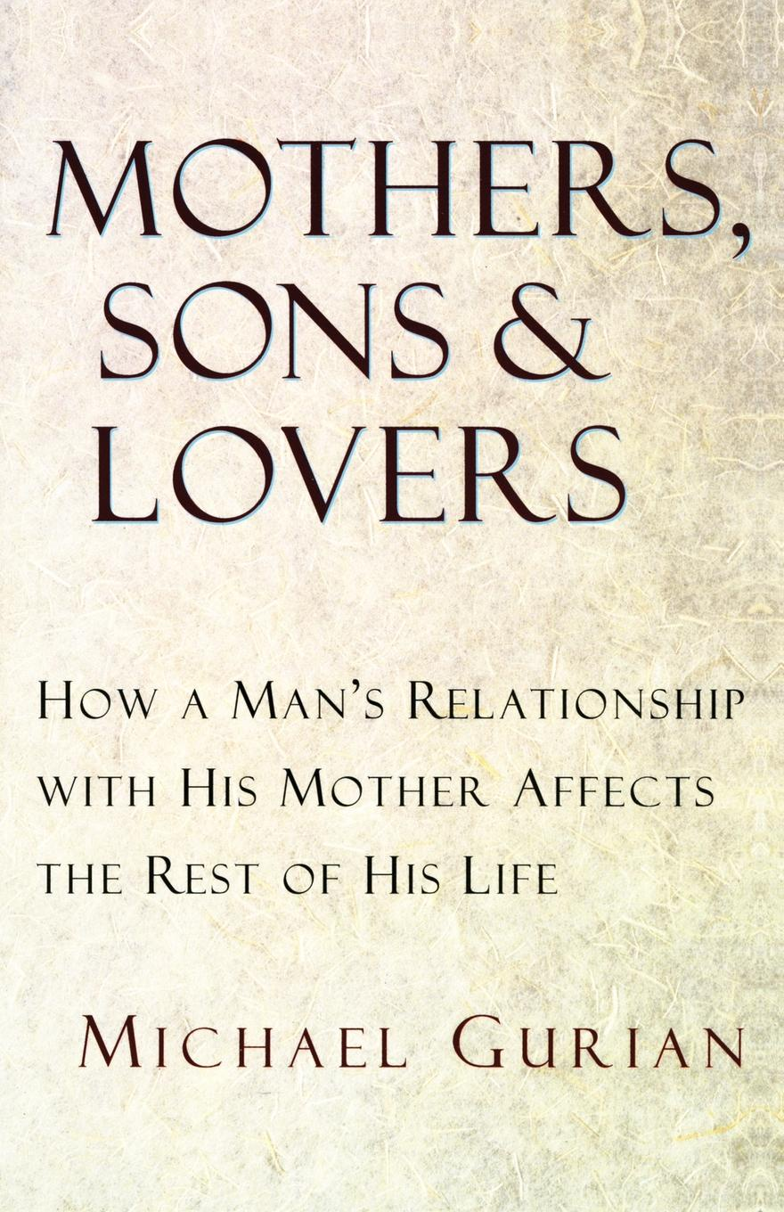 Michael Gurian Mothers, Sons, and Lovers sons and lovers level 5