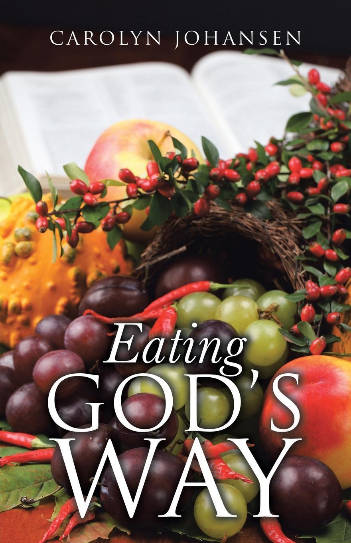 Carolyn Johansen Eating God's Way eating animals