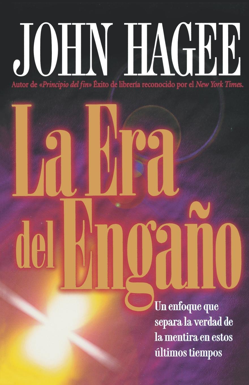John Hager, Hagee, Grupo Nelson La Era del Engano