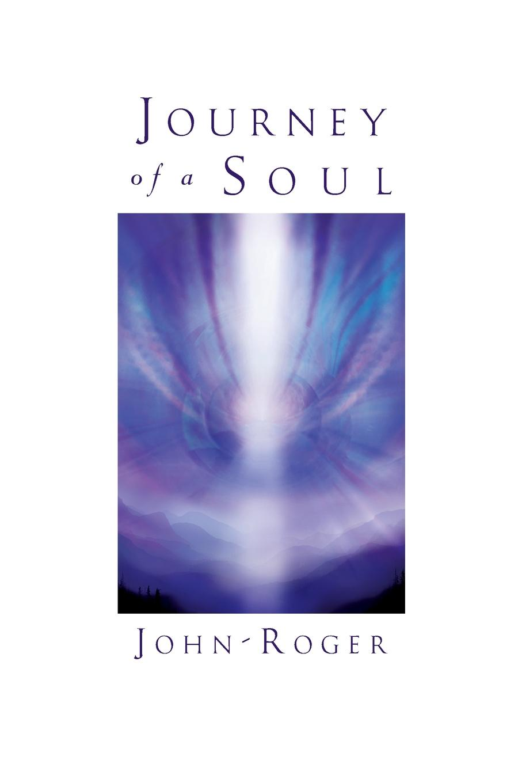 John-Roger Journey of a Soul