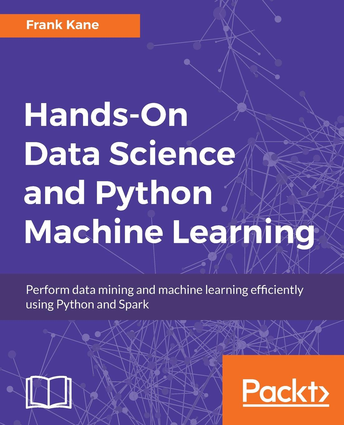 Frank Kane Hands-On Data Science and Python Machine Learning zacharias voulgaris data science mindset methodologies and misconceptions