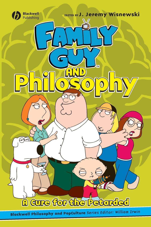Wisnewski, Irwin Family Guy and Philosophy william irwin final fantasy and philosophy the ultimate walkthrough