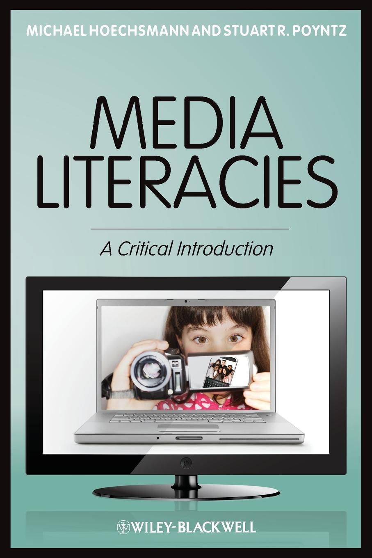Hoechsmann Media Literacies hoechsmann michael media literacies a critical introduction