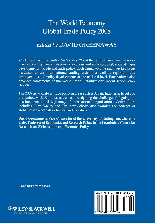 GREENAWAY GLOBAL TRADE POL 2008 david greenaway the world economy global trade policy 2011