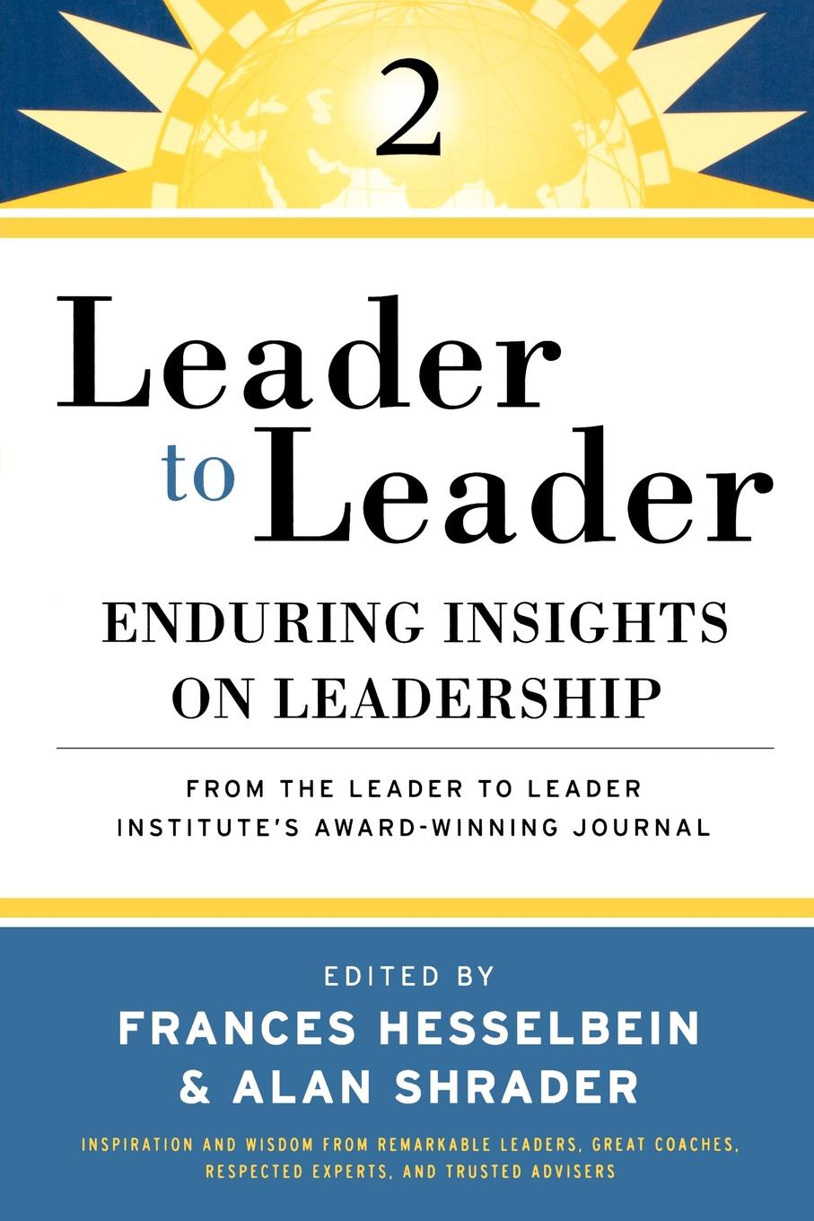 Фото - Leader to Leader (Ltl), Enduring Insights on Leadership from the Drucker Foundation's Award-Winning Journal frances institute hesselbein leadership leader to leader ltl volume 70 fall 2013
