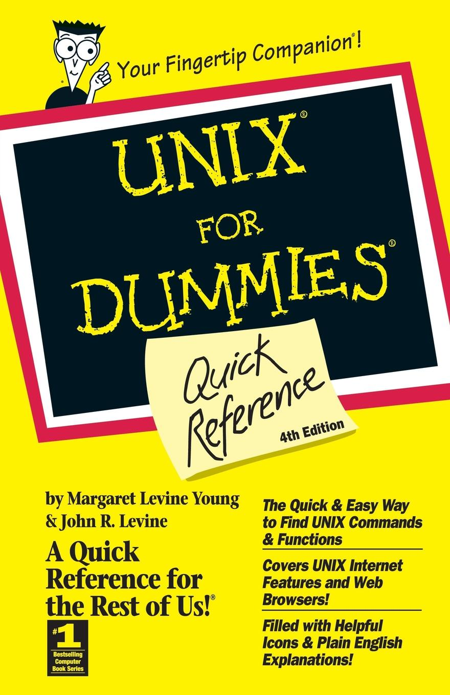 Levine UNIX For Dummies Quick Reference 4e greg harvey windows xp for dummies quick reference
