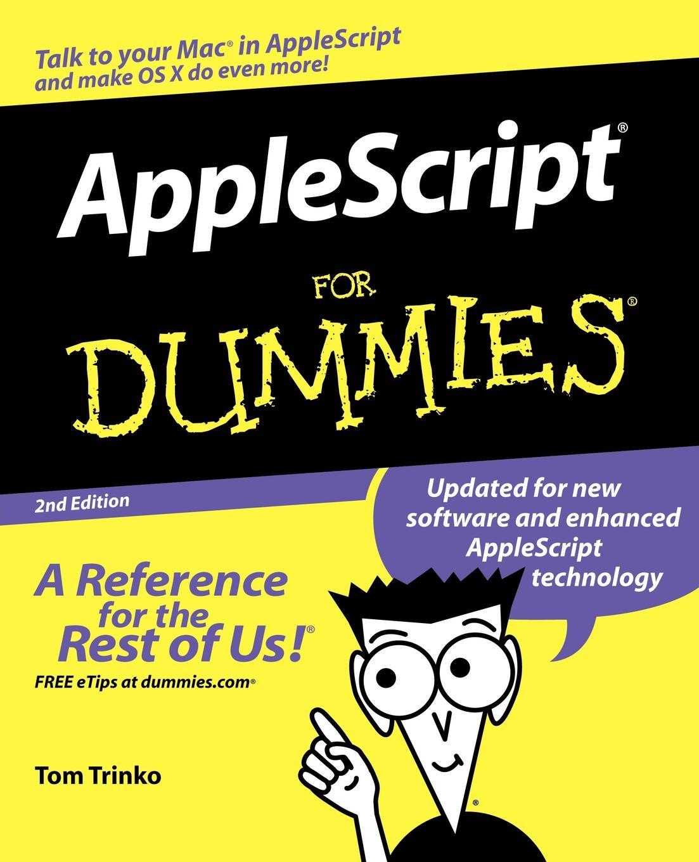 Trinko AppleScript For Dummies 2e harvey excel for dummies 2e