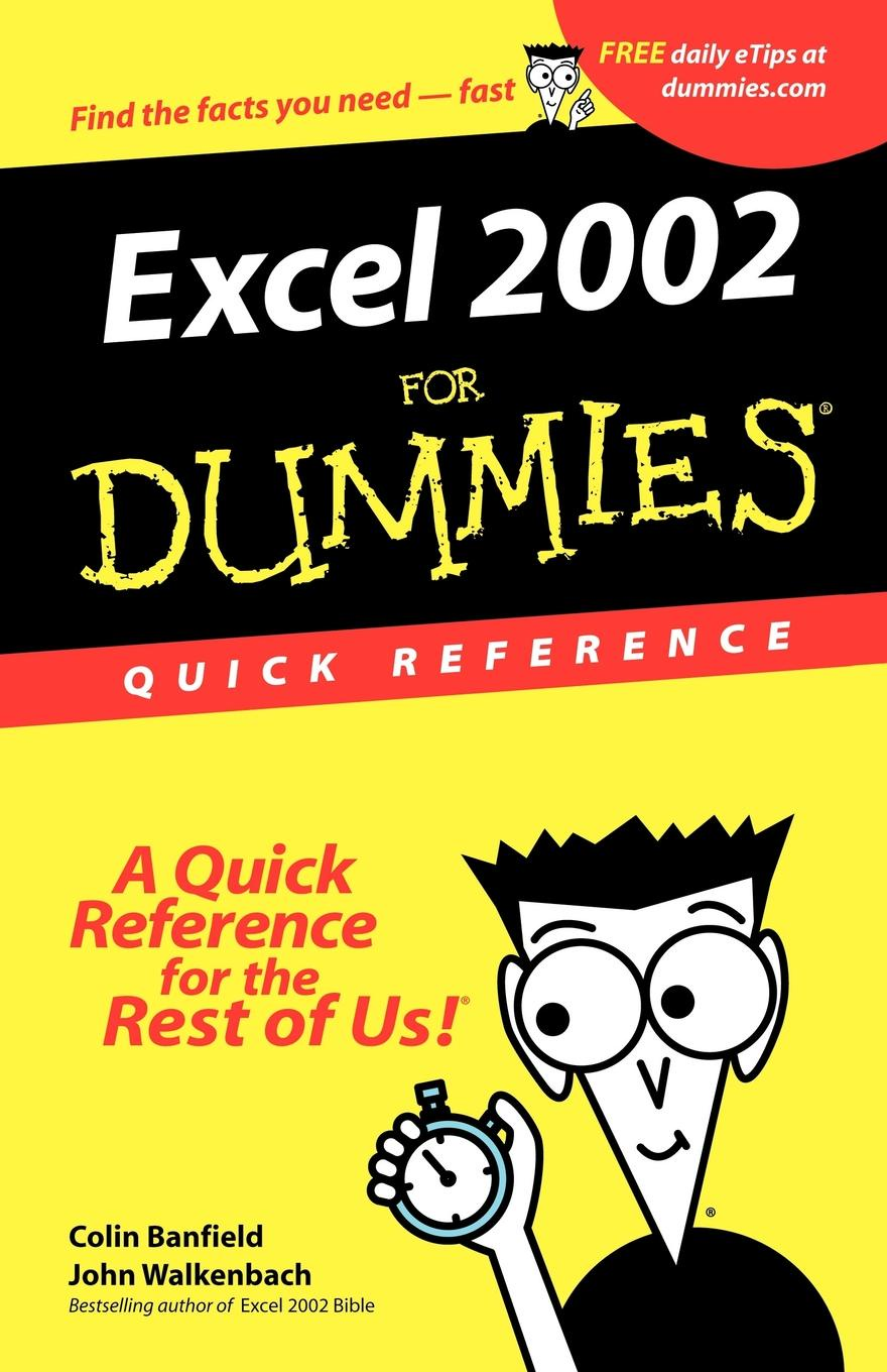 John Walkenbach, Colin Banfield Excel 2002 for Dummies Quick Reference john walkenbach excel dashboards and reports