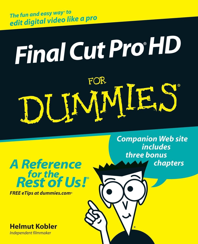 Kobler Final Cut Pro HD For Dummies w/WS недорого