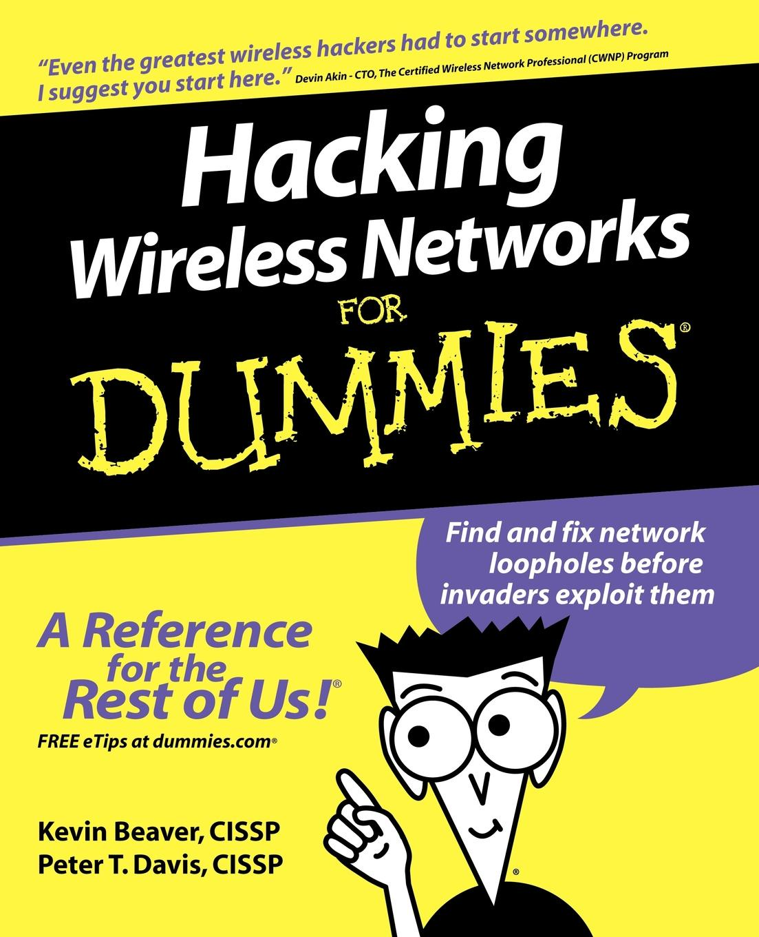 Beaver, Davis PT Hacking Wireless For Dummies danny briere wireless network hacks and mods for dummies