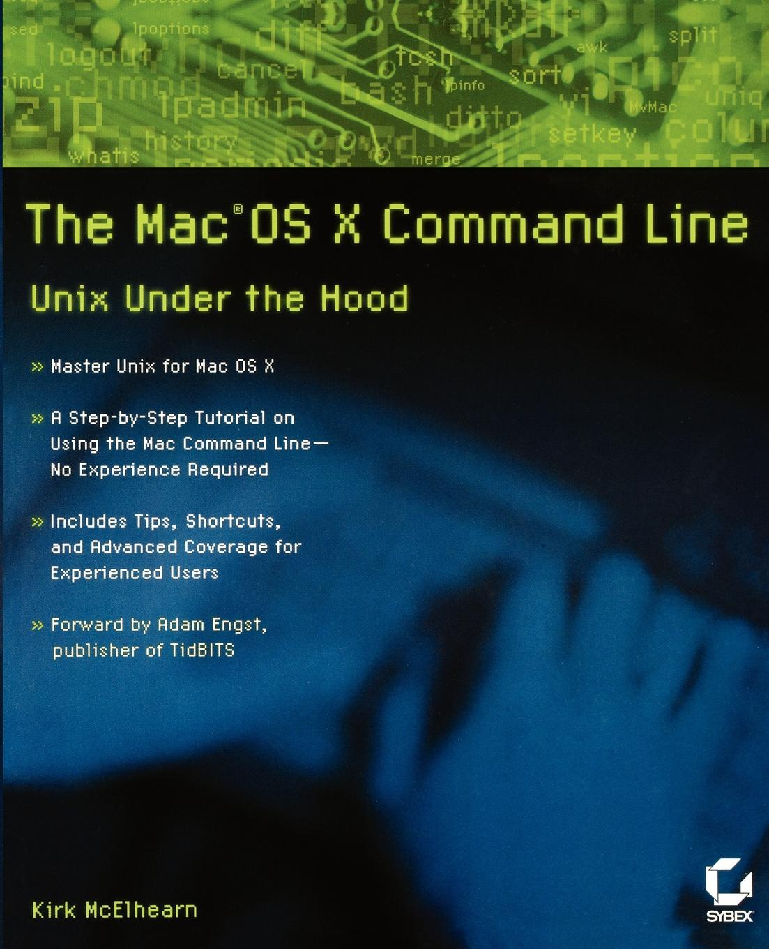 Kirk McElhearn The Mac OS X Command Line. Unix Under the Hood cliff truesdell mastering digital audio production the professional music workflow with mac os x