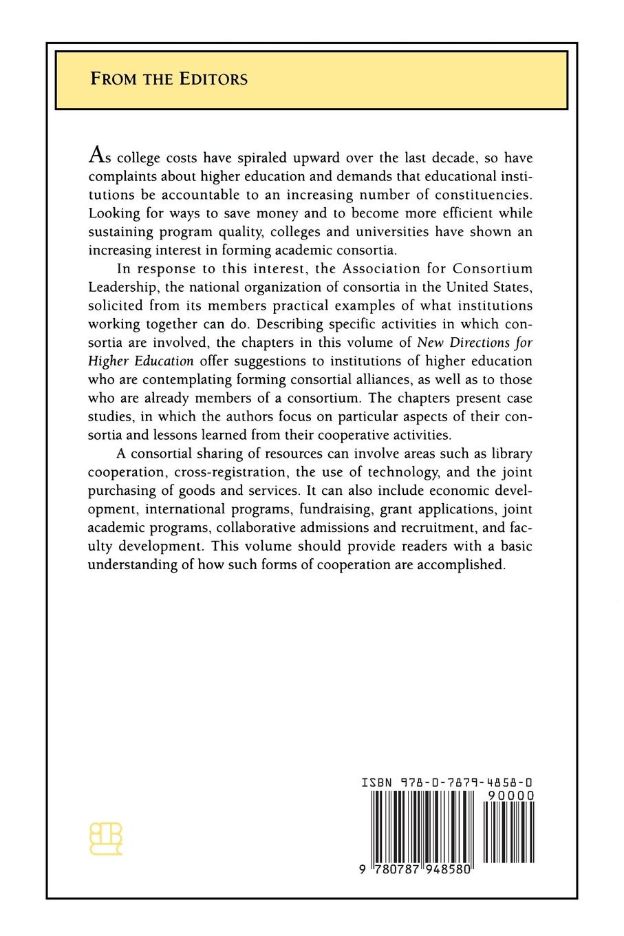 He, Dotolo Lg, Strandness Jt Best Practices in Higher Education Consortia. How Institutions Can Work Together: New Directions for Higher Education, Number 106 dina maramba c asian americans in higher education charting new realities aehe volume 40 number 1