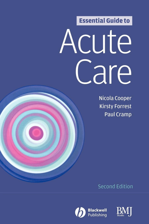 Cooper, Cramp, Forrest Essential Guide to Acute Care 2e margareta blombäck essential guide to blood coagulation